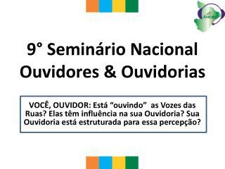 9° Seminário Nacional Ouvidores & Ouvidorias