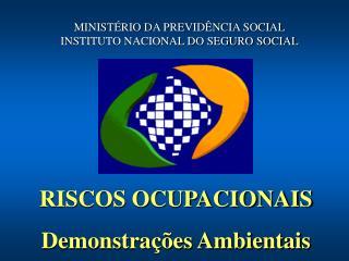 RISCOS OCUPACIONAIS Demonstra��es Ambientais