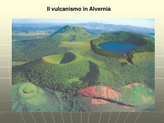 Il vulcanismo in Alvernia