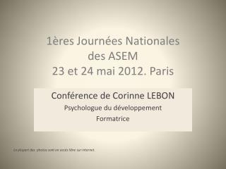 1ères Journées Nationales  des ASEM  23 et 24 mai 2012. Paris