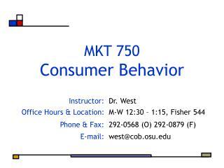 MKT 750 Consumer Behavior