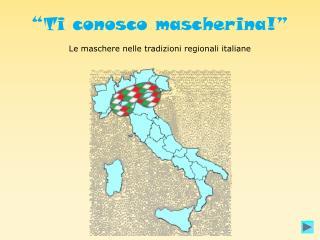 Le maschere nelle tradizioni regionali italiane