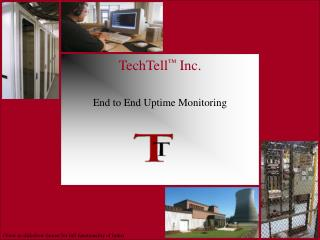 TechTell ™  Inc.  End to End Uptime Monitoring