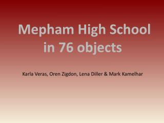 Mepham  High School  in 76 objects