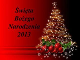 Święta  Bożego Narodzenia 2013