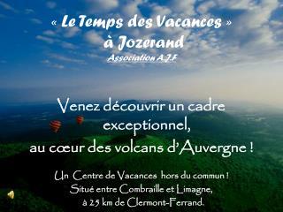«Le Temps des Vacances»  à Jozerand Association A.J.F
