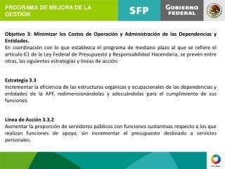 Objetivo 3: Minimizar los Costos de Operación y Administración de las Dependencias y Entidades.