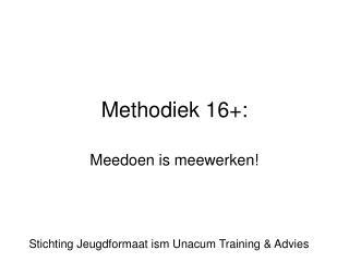 Methodiek 16+: