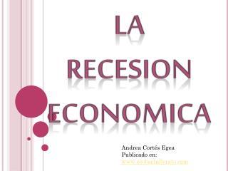 La Recesion economica