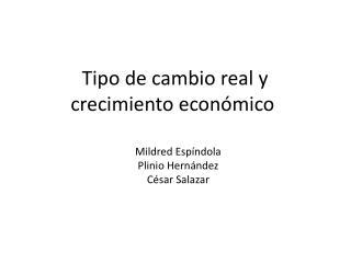Tipo de cambio real y crecimiento económico