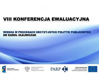 VIII Konferencja Ewaluacyjna Wiedza w procesach decyzyjnych polityk publicznych