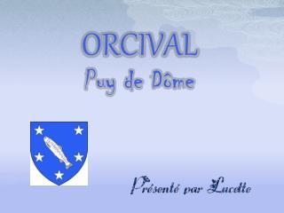 ORCIVAL Puy de Dôme