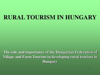 RURAL TOURISM IN HUNGARY