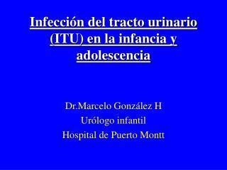 Infección del tracto urinario (ITU) en la infancia y adolescencia