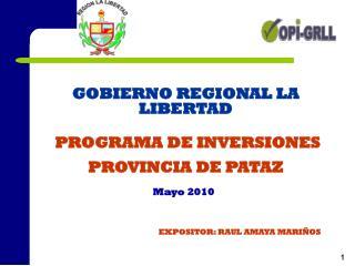 GOBIERNO REGIONAL LA LIBERTAD PROGRAMA DE INVERSIONES  PROVINCIA DE PATAZ