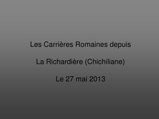 Les Carrières Romaines depuis  La Richardière (Chichiliane) Le 27 mai 2013