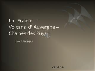 La   France    -                  Volcans  d' Auvergne – Chaines des Puys