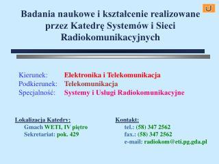 Badania naukowe i kształcenie realizowane przez Katedrę Systemów i Sieci Radiokomunikacyjnych