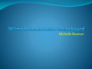 Wiimote Interactive Whiteboard