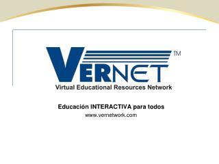 Educación INTERACTIVA para todos vernetwork