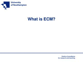 What is ECM?