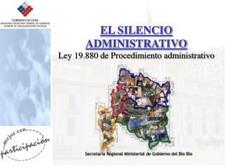 EL SILENCIO ADMINISTRATIVO Ley 19.880 de Procedimiento administrativo