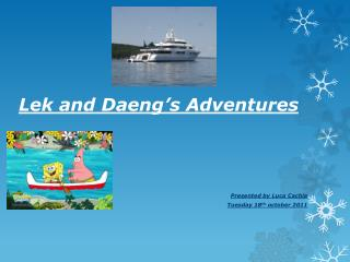 Lek  and  Daeng's  Adventures