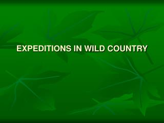 EXPEDITIONS IN WILD COUNTRY