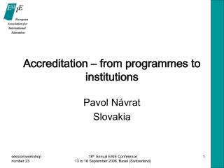 Accreditation – fr om programmes to institutions