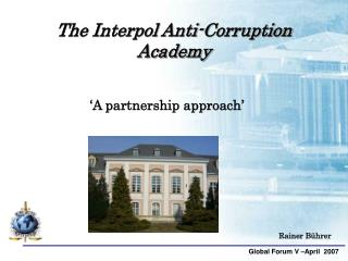 The Interpol Anti-Corruption Academy