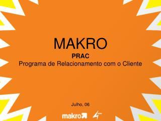 MAKRO PRAC  Programa de Relacionamento com o Cliente
