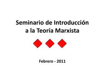 Seminario de Introducci�n a la Teor�a Marxista