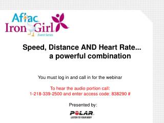 Speed, Distance AND Heart Rate... 	a powerful combination