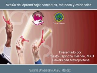 Avalúo del aprendizaje; conceptos, métodos y evidencias
