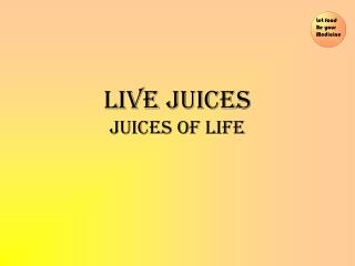 LIVE JUICES JUICES OF LIFE