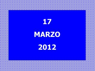 17 MARZO 2012