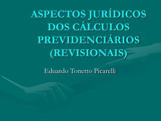 ASPECTOS JURÍDICOS DOS CÁLCULOS PREVIDENCIÁRIOS (REVISIONAIS)