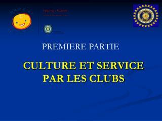 CULTURE ET SERVICE PAR LES CLUBS