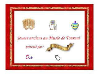 Jouets anciens au Musée de Tournai