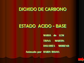 DIOXIDO DE CARBONO ESTADO  ACIDO - BASE