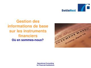 Gestion des informations de base sur les instruments financiers