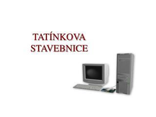 TATÍNKOVA STAVEBNICE