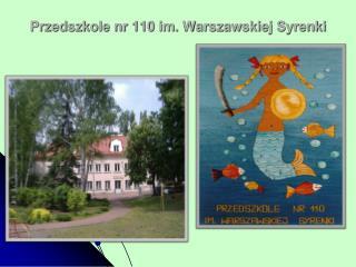 Przedszkole nr 110 im. Warszawskiej Syrenki
