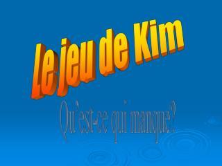 Le jeu de Kim