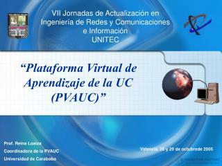"""""""Plataforma Virtual de Aprendizaje de la UC (PVAUC)"""""""