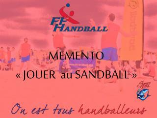 MEMENTO « JOUER  au SANDBALL »