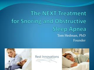 The  NEXT Treatment  for Snoring and Obstructive Sleep Apnea