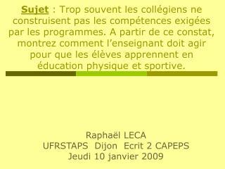 Raphaël LECA   UFRSTAPS  Dijon  Ecrit 2 CAPEPS Jeudi 10 janvier 2009