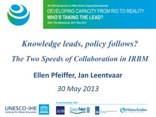 Knowledge leads, policy follows?  The  Two Speeds of Collaboration in  IRBM