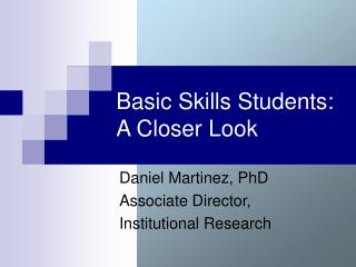 Basic Skills Students: A Closer Look